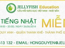 [ĐN]-Học thử tiếng Nhật miễn phí cùng trung tâm tiếng Nhật Jellyfish Education