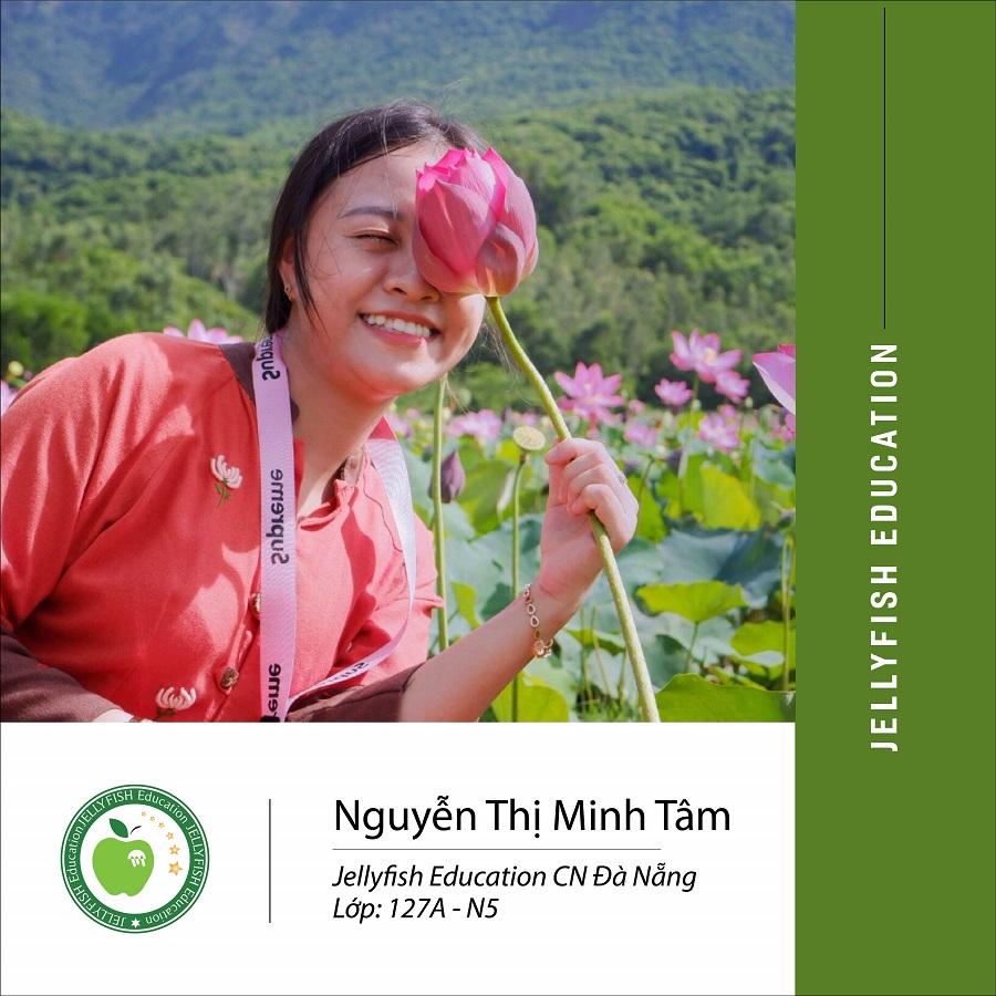 Bạn: Nguyễn Thị Minh Tâm – CN Đà Nẵng Lớp: 127A – N5