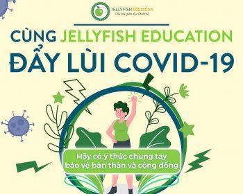 Cùng Jellyfish Education đẩy lùi COVID-19