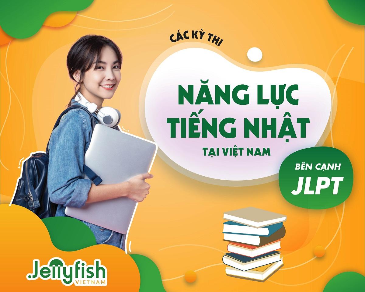Các kỳ thi đánh giá năng lực tiếng Nhật tại Việt Nam bên cạnh JLPT
