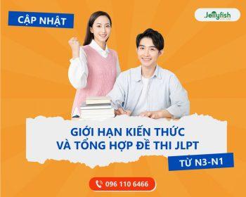 Giới hạn kiến thức và tổng hợp đề thi JLPT từ N3-N1
